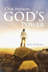 Pastor Adam Meisberger Releases OUR PASSION, GOD'S POWER