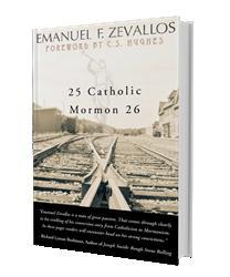 Emanuel Zevallos Announces Upcoming Book Launch of 25 CATHOLIC MORMON 26