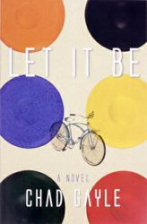 Bracket Books Releases Chad Gayle's LET IT BE: A NOVEL Today