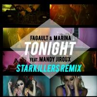 STARKILLERS Remix of Fagault & Marina 'Tonight' Out Now