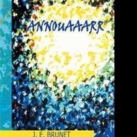 Annouaaarr by J. E. Brunet is Released