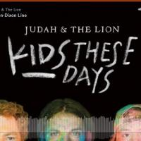 New JUDAH & THE LION Album KIDS THESE DAYS Out Today