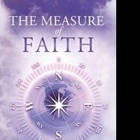 THE MEASURE OF FAITH by Randy Osenbach Reveals the Key for a Balanced Physical and Spiritual Life