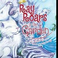 New Picture Book 'Ray Roars in the Garden' is Released