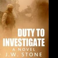 DUTY TO INVESTIGATE is New Military Thriller