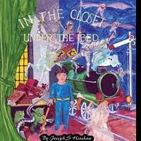 Joe Hinshaw Releases IN THE CLOSET AND UNDER THE BED