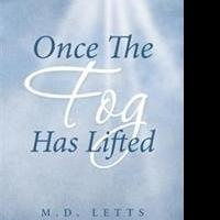 M.D. Letts Releases ONCE THE FOG HAS LIFTED