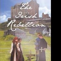 "Joan Dillon's New Book ""The Irish Rebellion"" is a Suspenseful, Telling, Page-Turner that Delves into the History and Heritage of Ireland"