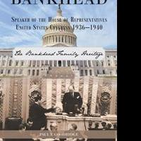 Paul Goodridge's New Book 'William Brockman Bankhead' Is a Riveting and Informative Historical Novel