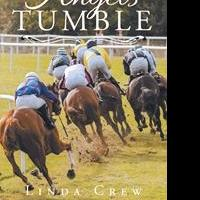Linda Crew's New Book 'When Angels Tumble' Is a Telling and Heartfelt Window into the Life of Horse Racing and Gambling