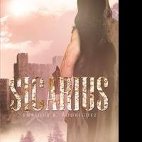 Enrique R. Rodriguez's New Book 'Sicarius' Is a Thrilling, Suspenseful Work of Science Fiction