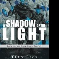 Teto Peck's New Book 'A Shadow of the Light' Is a Profound, Science Fiction Work That Opens a Window in the World of Fantasy, Mystery and Magic