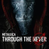 METALLICA THROUGH THE NEVER to Be Released On All Platforms 1/28