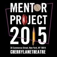 Cherry Lane Theatre Announces 2015 MENTOR PROJECT Line-Up; PEERLESS Begins Tonight