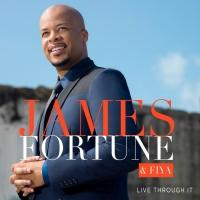 James Fortune & FIYA's LIVE THROUGH IT Gospel Album Hits iTunes