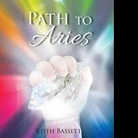 Keith L. Bassett Releases Debut Book, PATH TO ARIES