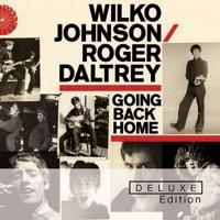 Wilko Johnson & Roger Daltrey 'Going Back Home' Special Deluxe Edition 2 CD Set Out Today