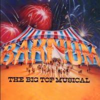 BARNUM Brings Big Top to Lake Worth Playhouse, Now thru 4/28