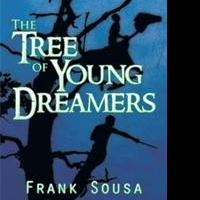 Frank Sousa Releases THE TREE OF YOUNG DREAMERS