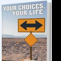 Dr. William Svoboda Launches YOUR CHOICES, YOUR LIFE Book