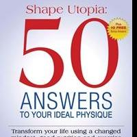 Author Shares Answers to Fitness Questions in New eBook SHAPE UTOPIA