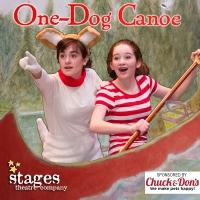 Stages Theatre Company's ONE-DOG CANOE Begins Tonight