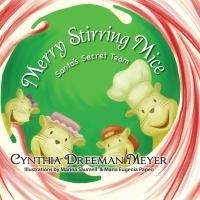 Cynthia Dreeman Meyer Releases MERRY STIRRING MICE