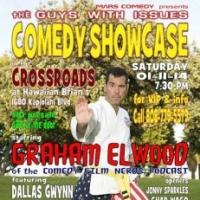 Mars Comedy Presents Comedy Showcase GUYS WITH ISSUES, Starring Graham Elwood and Dallas Gwynn, Today