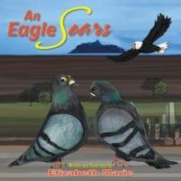 AN EAGLE SOARS is Released