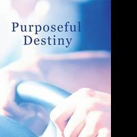 PURPOSEFUL DESTINY is Released
