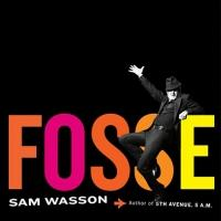 BWW Reviews: FOSSE by Sam Wasson