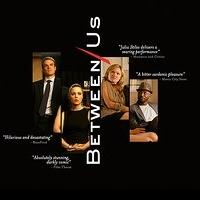 BETWEEN US Now Available on DVD and VOD