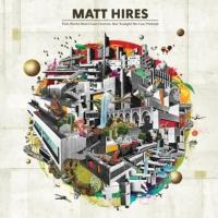 Matt Hires to Release New Album, 'THIS WORLD WON'T LAST FOREVER', 8/13