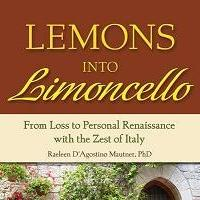 Dr. Raeleen Mautner Teaches Readers to Turn LEMONS INTO LIMONCELLO with New Book