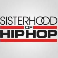 Oxygen Premieres New Docu-Series SISTERHOOD OF HIP HOP Tonight