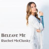 RACHEL MCCLUSKY Releases Full Length Album 'BELEAVE ME'