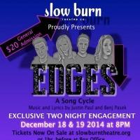 Slow Burn Theatre Company Presents EDGES Tonight