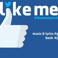 LIKE ME- THE SOCIAL MEDIA MUSICAL to Hold Investors Showcase on Broadway
