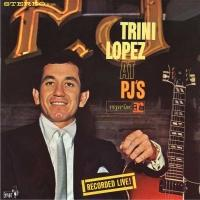 Trini Lopez's 'At PJ's' Special 50th Anniversary Numbered Limited Edition Now on 200g Vinyl
