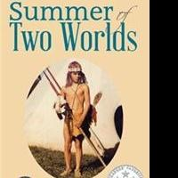 J. Arthur Moore Releases SUMMER OF TWO WORLDS