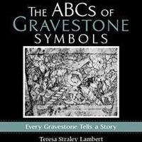 Teresa Straley Lambert Releases THE ABCS OF GRAVESTONE SYMBOLS