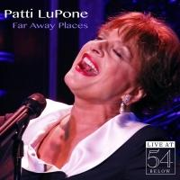 InDepth InterView Exclusive: Patti LuPone Talks FAR AWAY PLACES, 54 Below, PARKER, Broadway, Hollywood & More