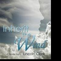 L. Lincoln Clark Releases INHERIT THE WIND