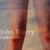 John Murry Releases New EP 'Califorlornia' via Evangeline Records