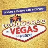 HONEYMOON IN VEGAS Cast Album Available Digitally, at Nederlander Theatre Next Week