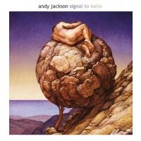 Andy Jackson Releases New Modern Progressive Rock Album 'Signal To Noise' Inbox