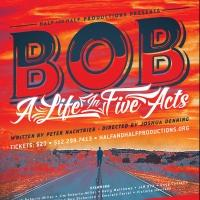 Video: A Preview of BOB: A LIFE IN FIVE ACTS by Half and Half Productions