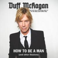 Duff McKagan and Krist Novoselic Set for HOW TO BE A MAN at The Neptune, 5/17