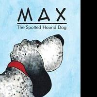 Danielle Macy Debuts With Children's Book, MAX: THE SPOTTED HOUND DOG