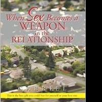 Gabriel Releases WHEN SEX BECOMES A WEAPON IN A RELATIONSHIP